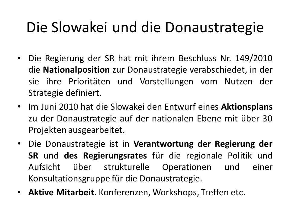 Die Slowakei und die Donaustrategie Die Regierung der SR hat mit ihrem Beschluss Nr. 149/2010 die Nationalposition zur Donaustrategie verabschiedet, i