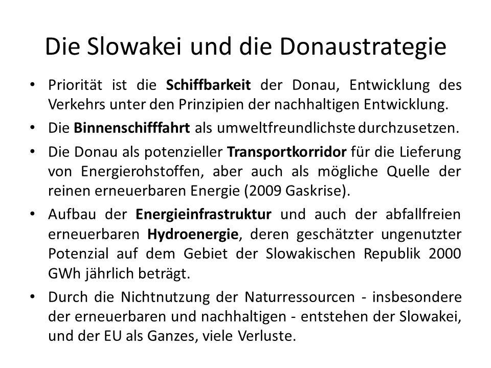Die Slowakei und die Donaustrategie Priorität ist die Schiffbarkeit der Donau, Entwicklung des Verkehrs unter den Prinzipien der nachhaltigen Entwickl