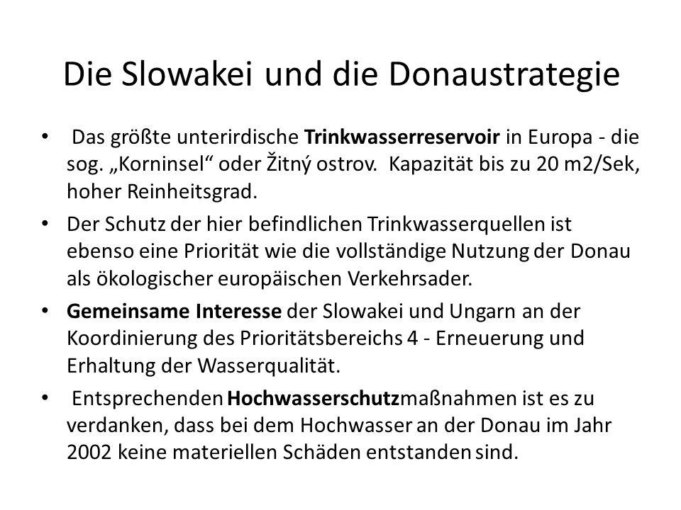 Die Slowakei und die Donaustrategie Das größte unterirdische Trinkwasserreservoir in Europa - die sog. Korninsel oder Žitný ostrov. Kapazität bis zu 2