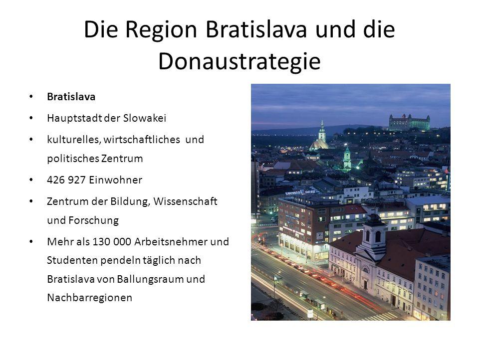 Die Region Bratislava und die Donaustrategie Bratislava Hauptstadt der Slowakei kulturelles, wirtschaftliches und politisches Zentrum 426 927 Einwohne