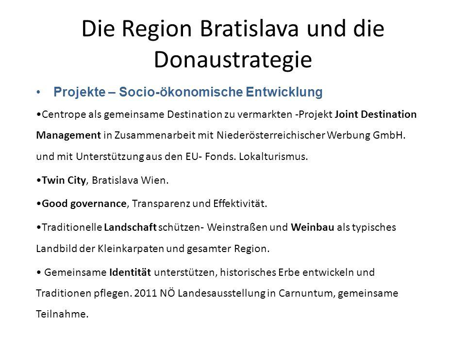 Die Region Bratislava und die Donaustrategie Projekte – Socio-ökonomische Entwicklung Centrope als gemeinsame Destination zu vermarkten -Projekt Joint