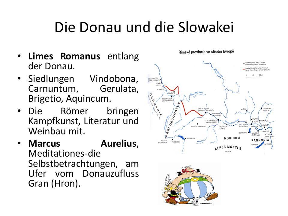 Die Donau und die Slowakei Limes Romanus entlang der Donau. Siedlungen Vindobona, Carnuntum, Gerulata, Brigetio, Aquincum. Die Römer bringen Kampfkuns