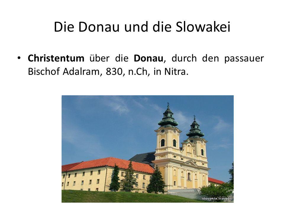 Die Donau und die Slowakei Christentum über die Donau, durch den passauer Bischof Adalram, 830, n.Ch, in Nitra.