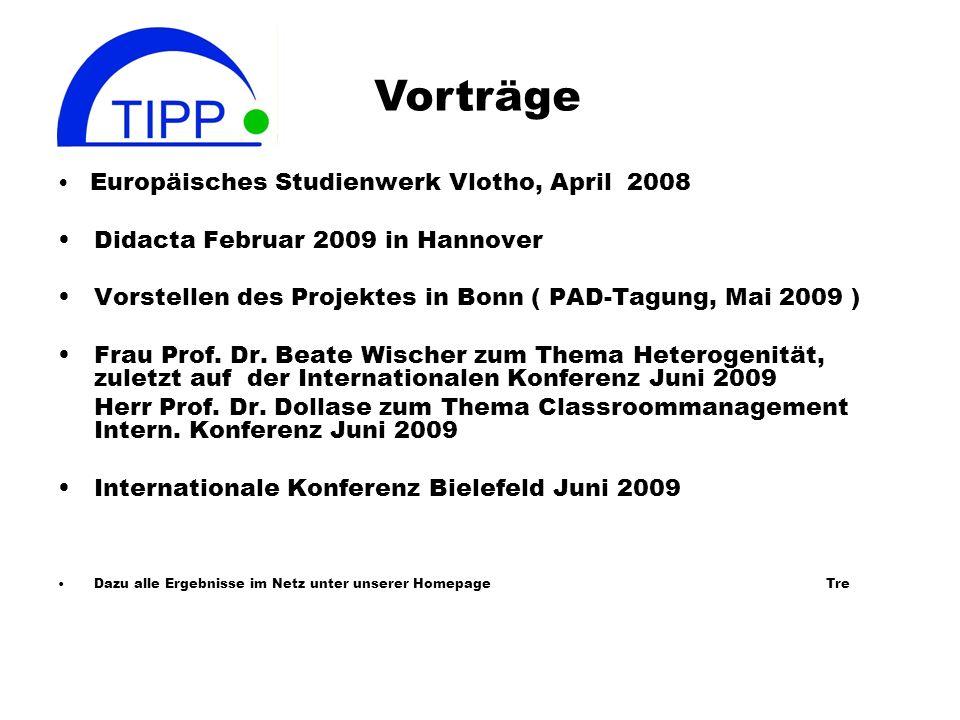 Europäisches Studienwerk Vlotho, April 2008 Didacta Februar 2009 in Hannover Vorstellen des Projektes in Bonn ( PAD-Tagung, Mai 2009 ) Frau Prof.