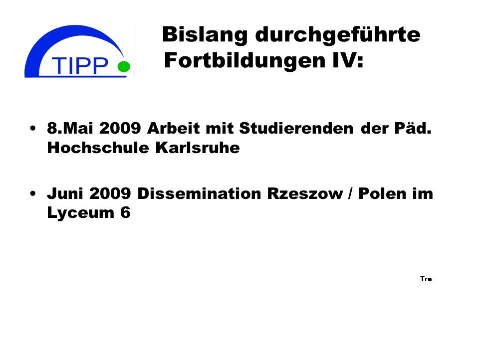 Bislang durchgeführte Fortbildungen IV: 8.Mai 2009 Arbeit mit Studierenden der Päd.