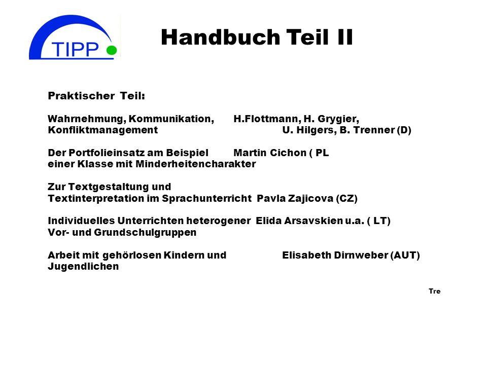 Handbuch zum Umgang mit Heterogenität und Klassenführung Inhaltsübersicht: Einführende ÜbersichtHeiner Flottmann/ Bernd Trenner Theoretischer Teil: Um