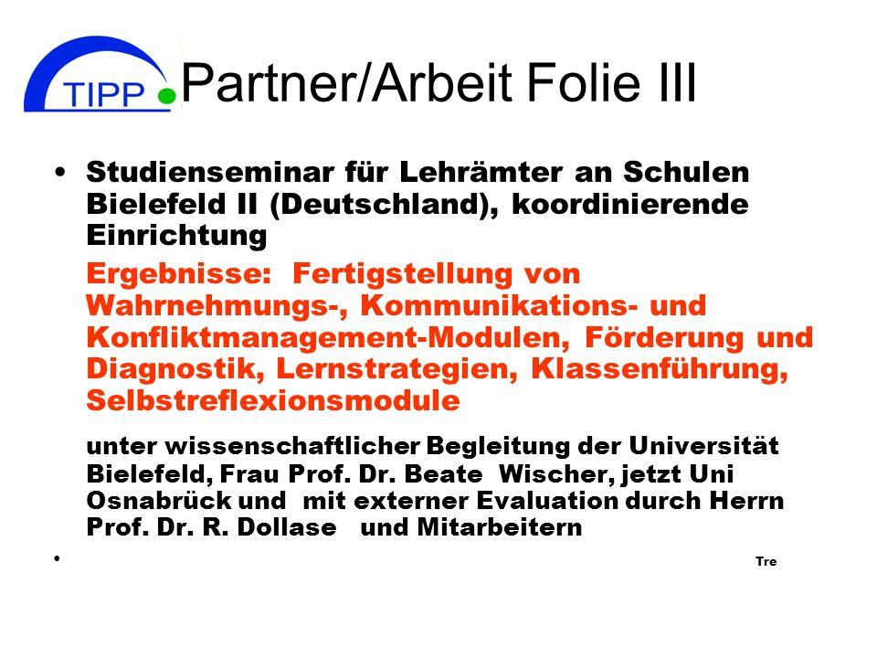 Partner/Arbeit Folie II Ostrava (Tschechische Republik) Universität Ostrava Ergebnisse: Erstellung von Fremdsprachenmodulen, hier für Germanistikstudi