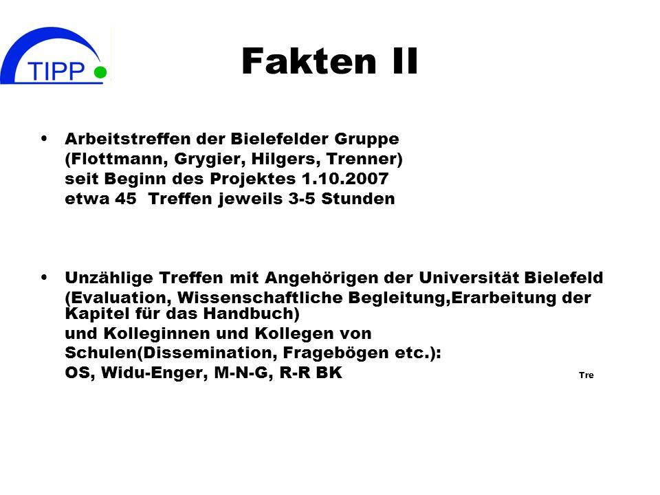 Fakten I Vorbereitende Treffen: Vilnius Mai 2006 Bielefeld Oktober 2006 Wien Februar 2007 ( Antragstellung) Offizielle Treffen: Bielefeld Oktober 2007