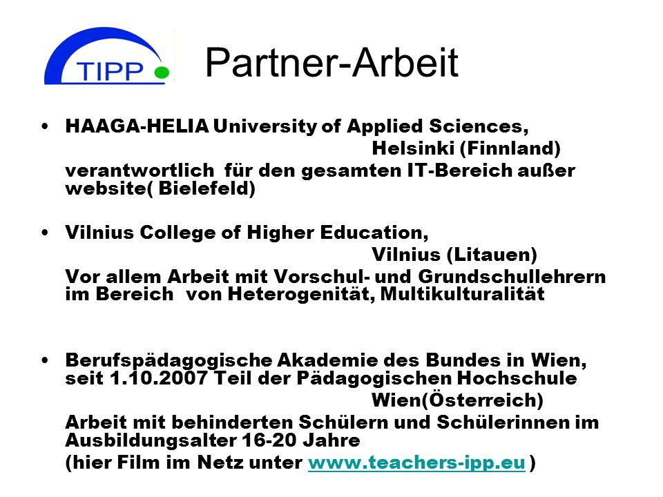Partner-Arbeit HAAGA-HELIA University of Applied Sciences, Helsinki (Finnland) verantwortlich für den gesamten IT-Bereich außer website( Bielefeld) Vi