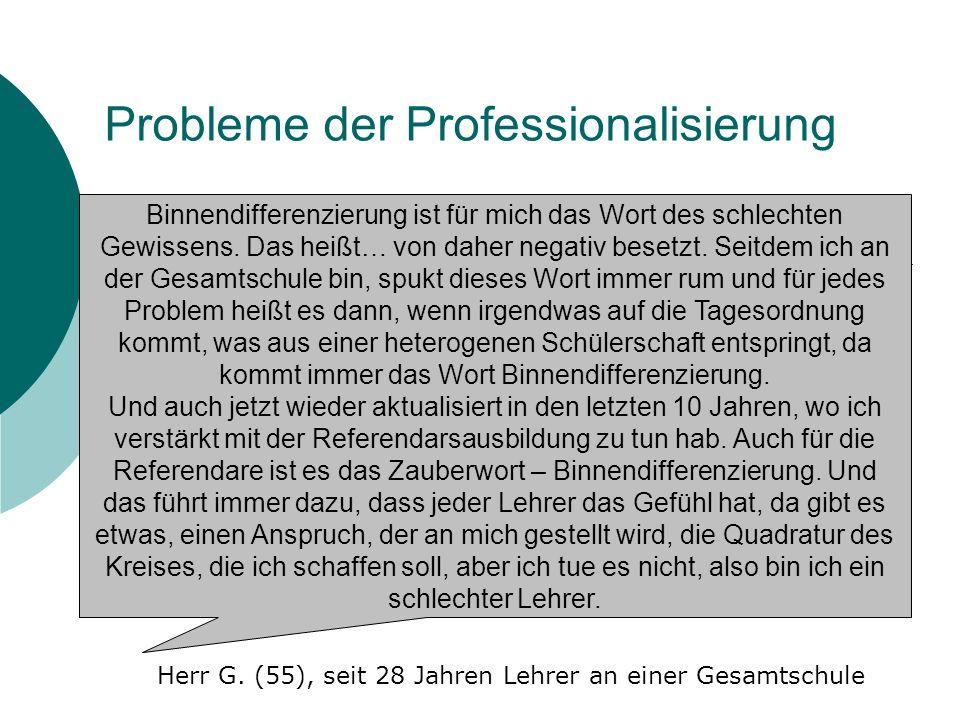 Probleme der Professionalisierung Binnendifferenzierung ist für mich das Wort des schlechten Gewissens. Das heißt… von daher negativ besetzt. Seitdem