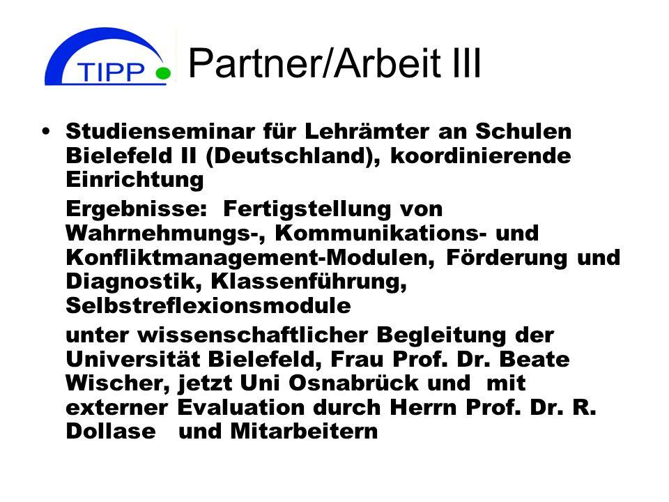 Partner/Arbeit III Studienseminar für Lehrämter an Schulen Bielefeld II (Deutschland), koordinierende Einrichtung Ergebnisse: Fertigstellung von Wahrn