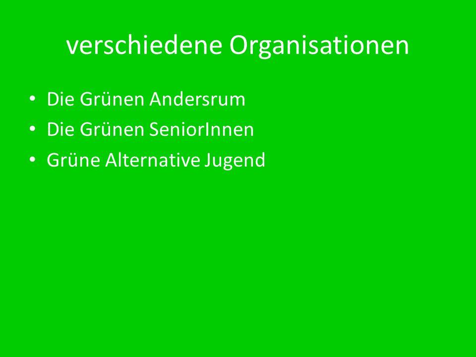 verschiedene Organisationen Die Grünen Andersrum Die Grünen SeniorInnen Grüne Alternative Jugend