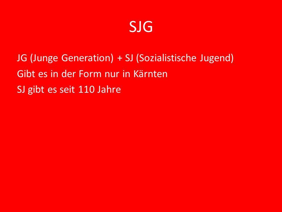 SJG JG (Junge Generation) + SJ (Sozialistische Jugend) Gibt es in der Form nur in Kärnten SJ gibt es seit 110 Jahre