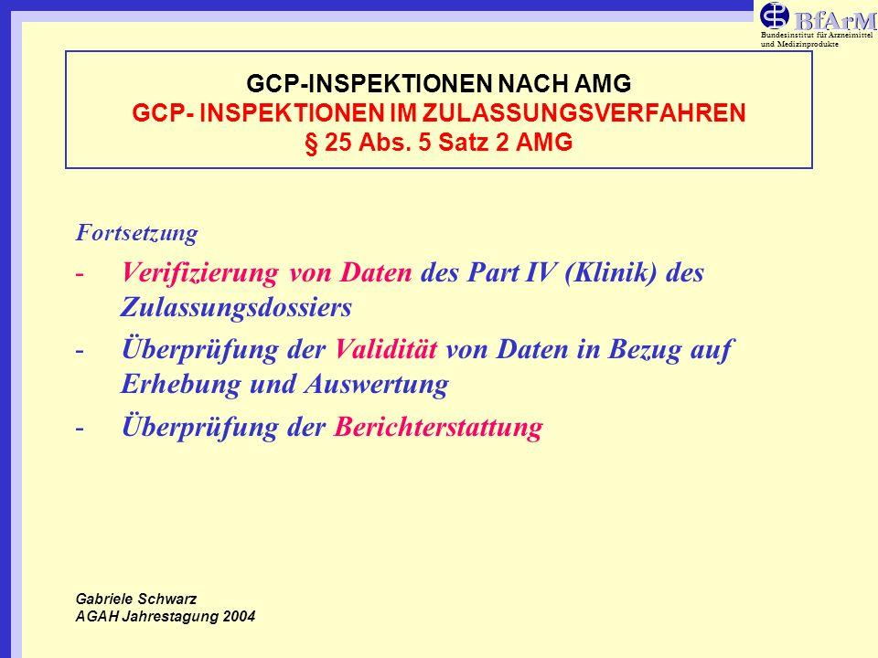 Bundesinstitut für Arzneimittel und Medizinprodukte GCP-INSPEKTIONEN NACH AMG GCP- INSPEKTIONEN IM ZULASSUNGSVERFAHREN § 25 Abs. 5 Satz 2 AMG Fortsetz