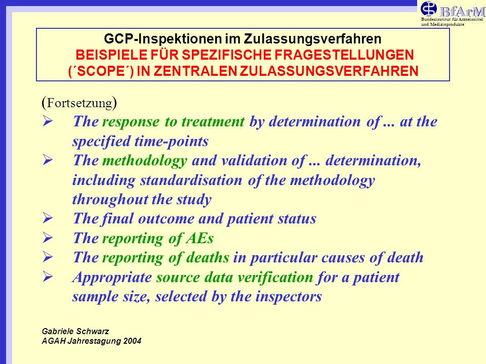 Bundesinstitut für Arzneimittel und Medizinprodukte GCP-Inspektionen im Zulassungsverfahren BEISPIELE FÜR SPEZIFISCHE FRAGESTELLUNGEN (´SCOPE´) IN ZEN