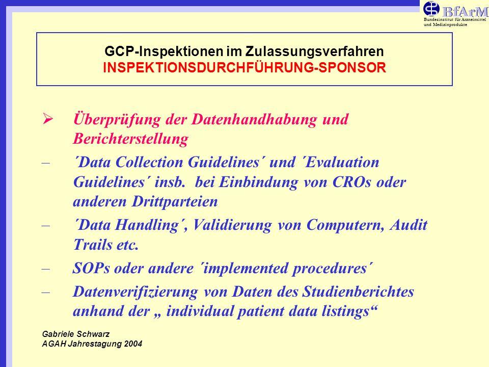 Bundesinstitut für Arzneimittel und Medizinprodukte GCP-Inspektionen im Zulassungsverfahren INSPEKTIONSDURCHFÜHRUNG-SPONSOR Überprüfung der Datenhandh