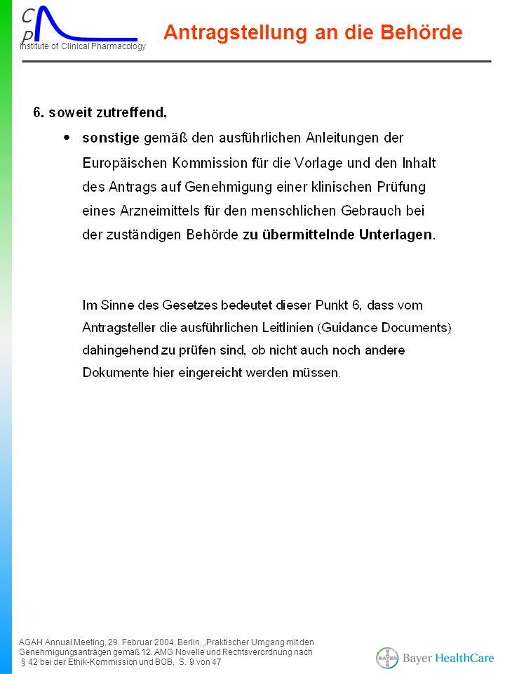 CPCP Institute of Clinical Pharmacology AGAH Annual Meeting, 29. Februar 2004, Berlin, Praktischer Umgang mit den Genehmigungsanträgen gemäß 12. AMG N