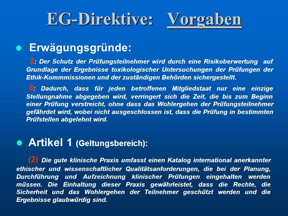 EG-Direktive: Vorgaben Erwägungsgründe: 2 : Der Schutz der Prüfungsteilnehmer wird durch eine Risikoberwertung auf Grundlage der Ergebnisse toxikologi