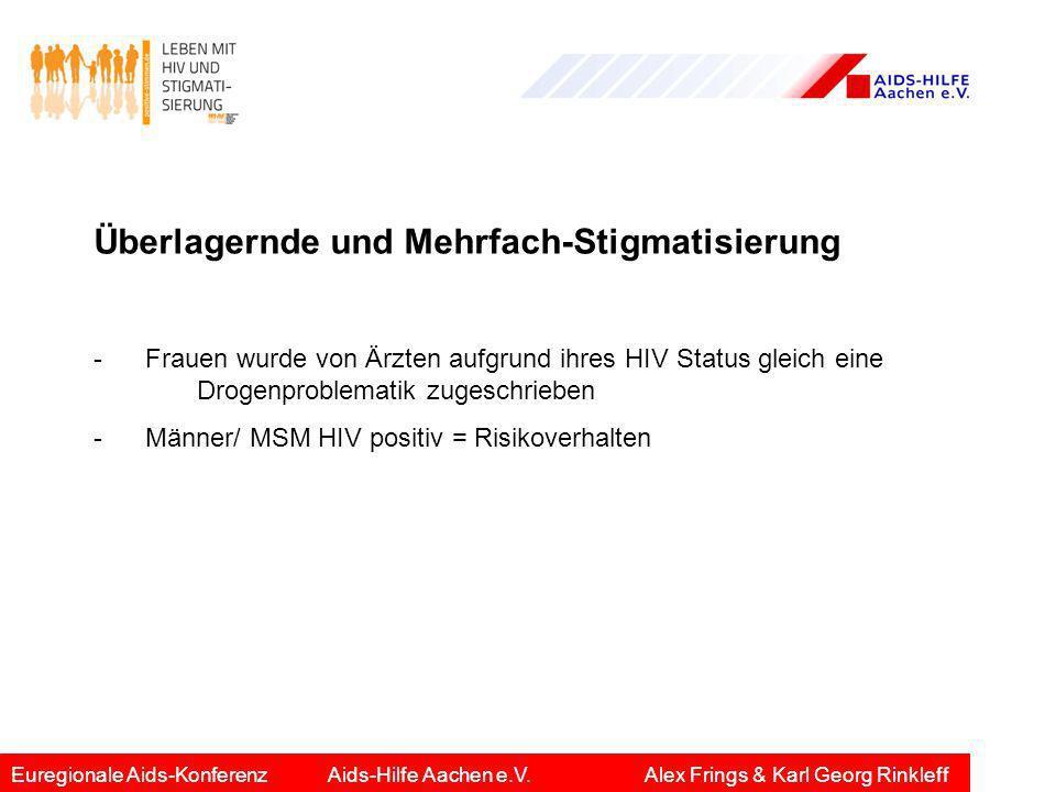Überlagernde und Mehrfach-Stigmatisierung - Frauen wurde von Ärzten aufgrund ihres HIV Status gleich eine Drogenproblematik zugeschrieben - Männer/ MS