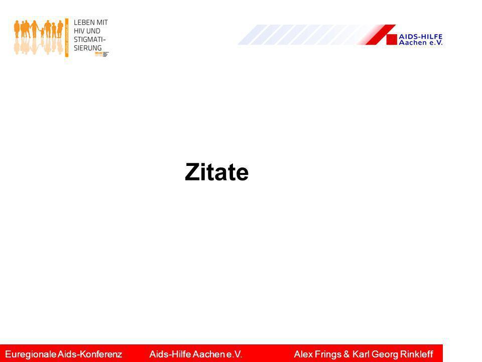 Zitate Euregionale Aids-KonferenzAids-Hilfe Aachen e.V.Alex Frings & Karl Georg Rinkleff