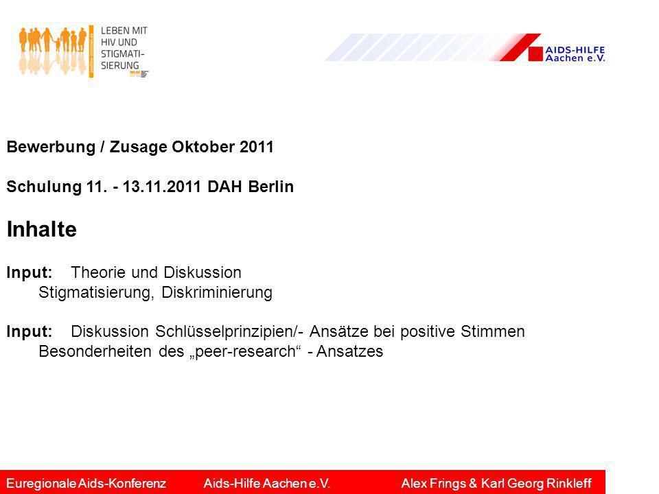 Bewerbung / Zusage Oktober 2011 Schulung 11. - 13.11.2011 DAH Berlin Inhalte Input: Theorie und Diskussion Stigmatisierung, Diskriminierung Input: Dis