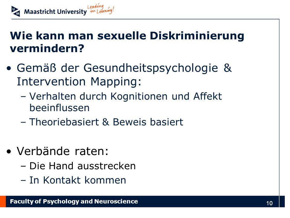 Faculty of Psychology and Neuroscience 10 Wie kann man sexuelle Diskriminierung vermindern.
