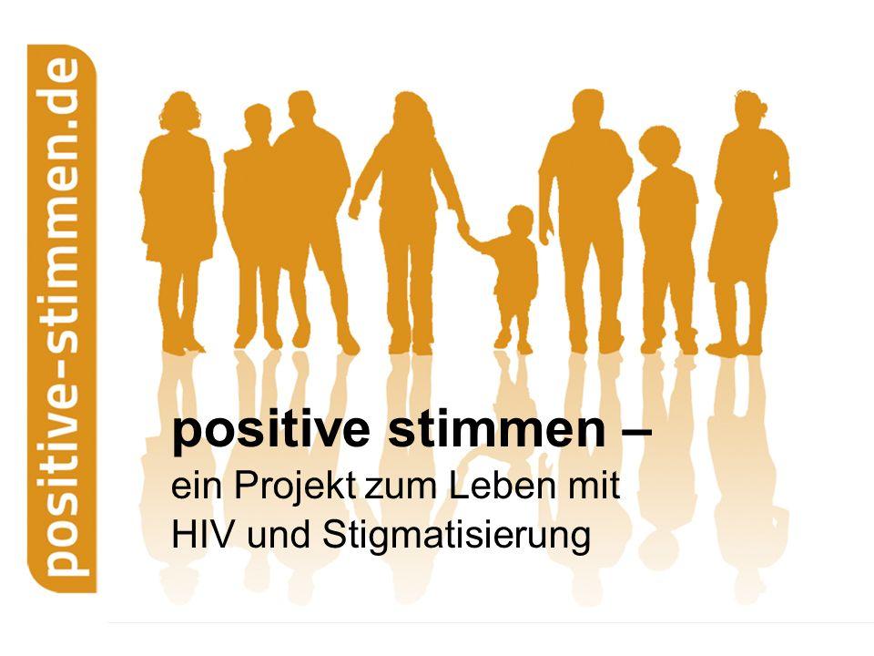 positive stimmen – ein Projekt zum Leben mit HIV und Stigmatisierung