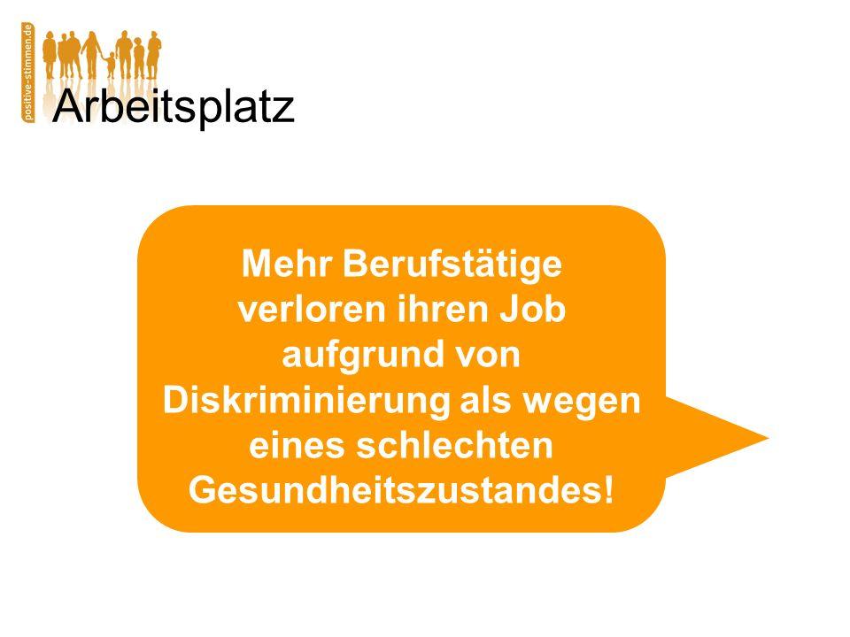 Arbeitsplatz Mehr Berufstätige verloren ihren Job aufgrund von Diskriminierung als wegen eines schlechten Gesundheitszustandes!