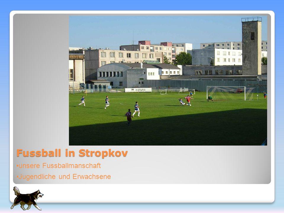 Fussball in Stropkov unsere Fussballmanschaft Jugendliche und Erwachsene