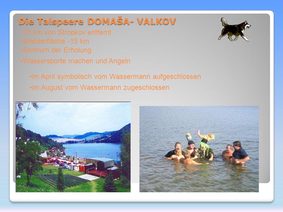 Die Talspeere DOMAŠA- VALKOV 13 km von Stropkov entfernt Wasserfläche -15 km Zentrum der Erholung Wassersporte machen und Angeln im April symbolisch vom Wassermann aufgeschlossen im August vom Wassermann zugeschlossen