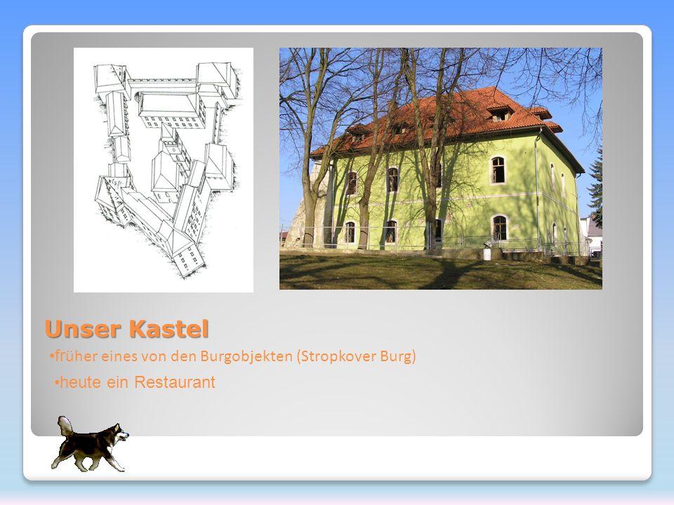 Unser Kastel fr üher eines von den Burgobjekten (Stropkover Burg) heute ein Restaurant