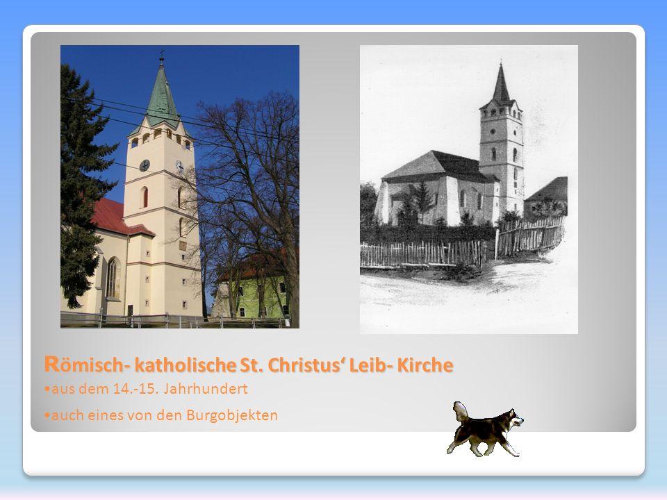 R ömisch- katholische St. Christus Leib- Kirche aus dem 14.-15.