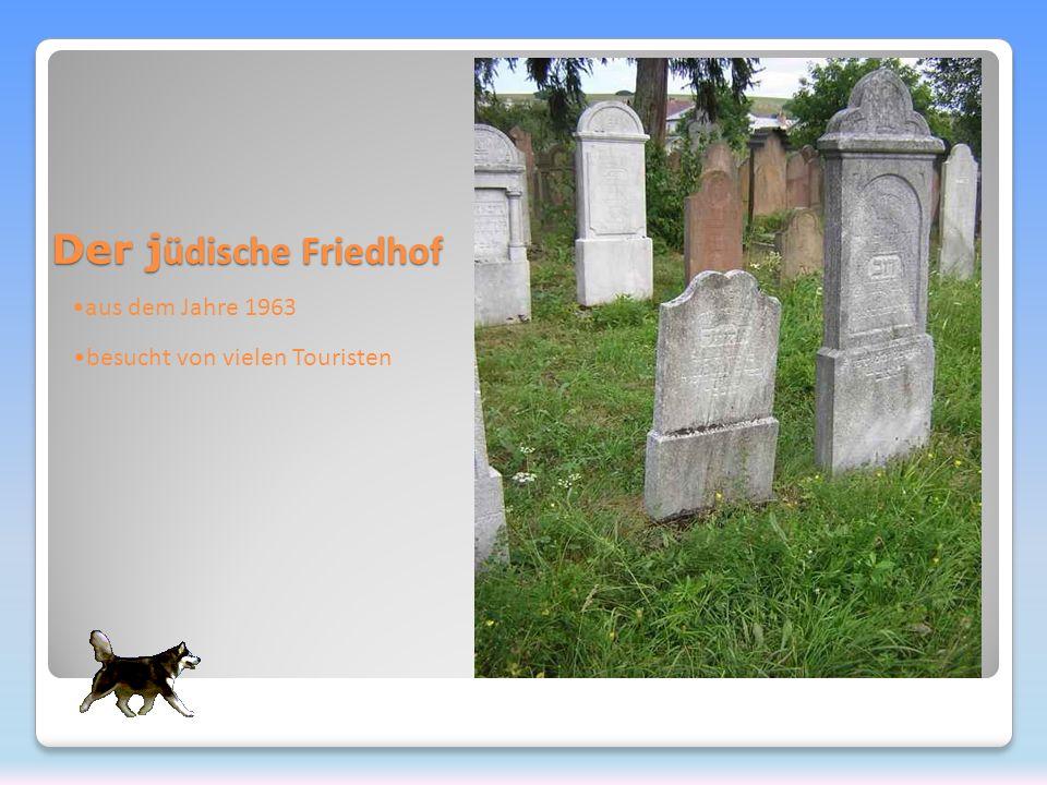 Der j üdische Friedhof aus dem Jahre 1963 besucht von vielen Touristen
