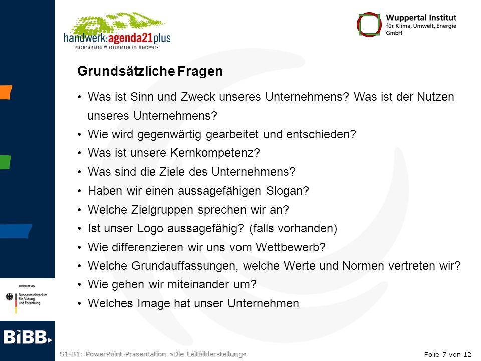 S1-B1: PowerPoint-Pr ä sentation » Die Leitbilderstellung « Was ist Sinn und Zweck unseres Unternehmens.