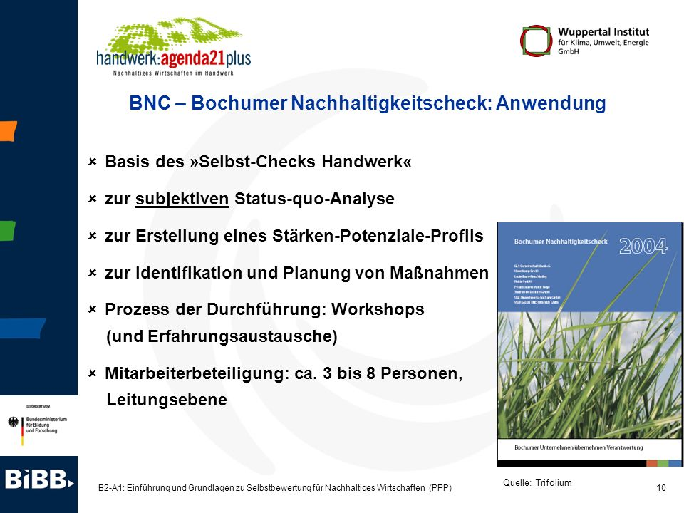 10 B2-A1: Einführung und Grundlagen zu Selbstbewertung für Nachhaltiges Wirtschaften (PPP) Basis des »Selbst-Checks Handwerk« zur subjektiven Status-q