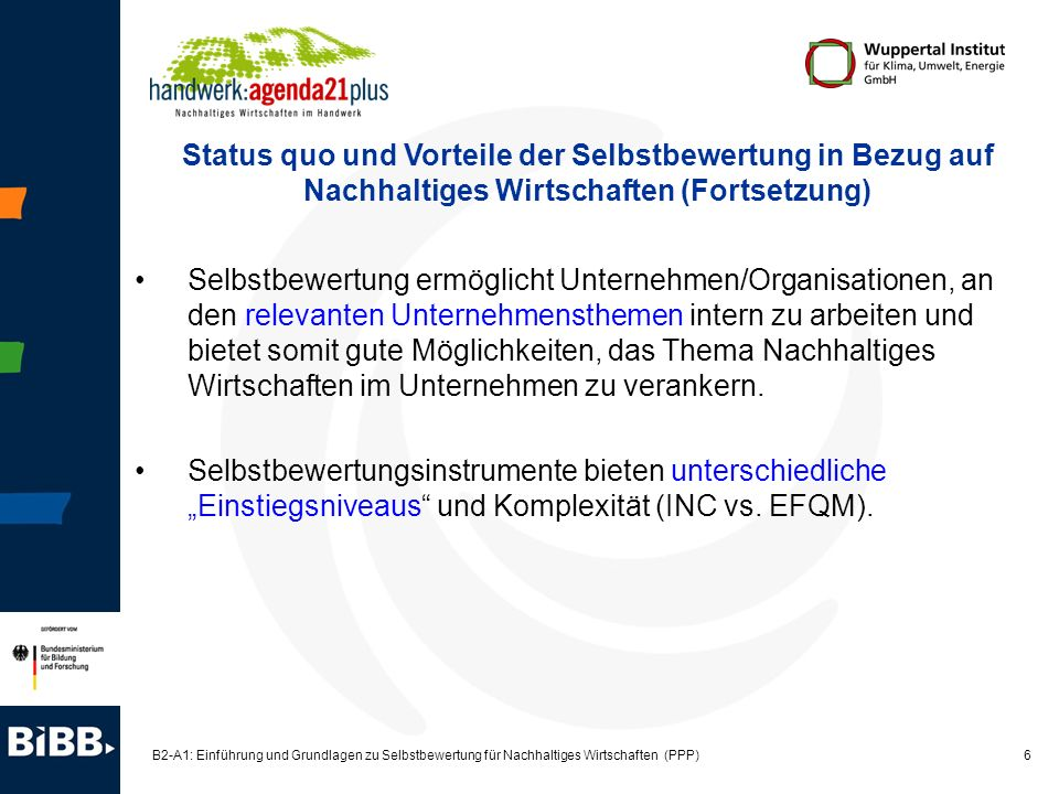 7 B2-A1: Einführung und Grundlagen zu Selbstbewertung für Nachhaltiges Wirtschaften (PPP) Keine externe (Fremd-) Bewertung, sondern interne (Selbst-) Bewertung.