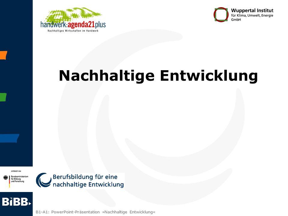 B1-A1: PowerPoint-Präsentation »Nachhaltige Entwicklung« Nachhaltige Entwicklung