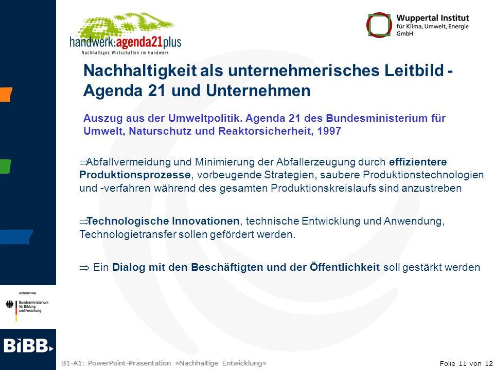 B1-A1: PowerPoint-Präsentation »Nachhaltige Entwicklung« Nachhaltigkeit als unternehmerisches Leitbild - Agenda 21 und Unternehmen Abfallvermeidung un