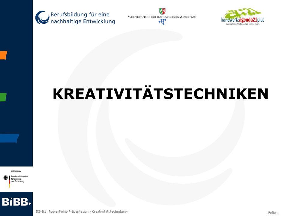 S3-B1: PowerPoint-Präsentation »Kreativitätstechniken« Folie 1 KREATIVITÄTSTECHNIKEN