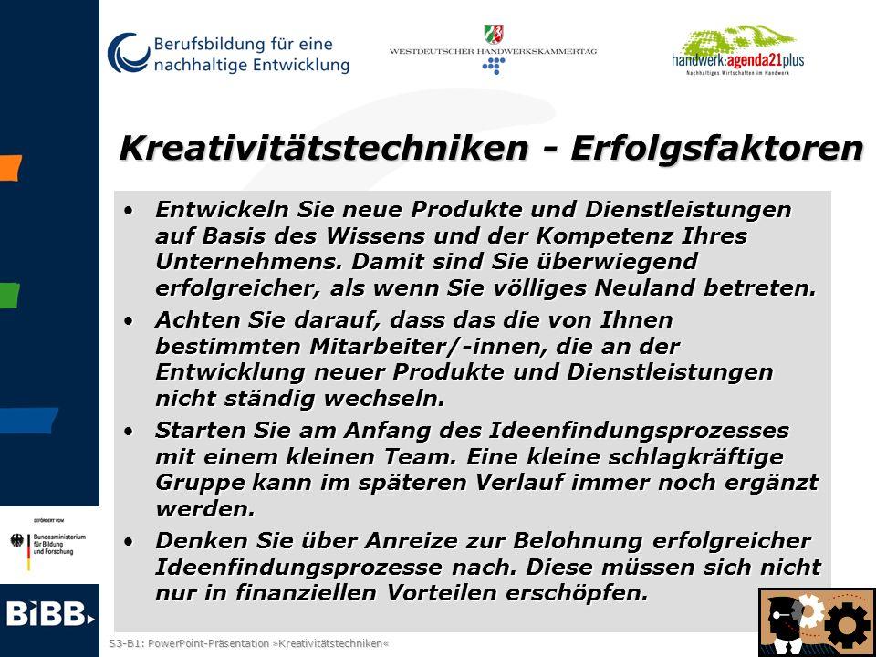 S3-B1: PowerPoint-Präsentation »Kreativitätstechniken« Folie 6 Kreativitätstechniken - Erfolgsfaktoren Entwickeln Sie neue Produkte und Dienstleistung