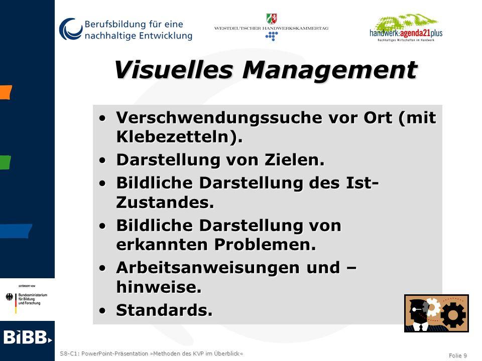 S8-C1: PowerPoint-Präsentation »Methoden des KVP im Überblick« Folie 9 Visuelles Management Verschwendungssuche vor Ort (mit Klebezetteln).Verschwendu