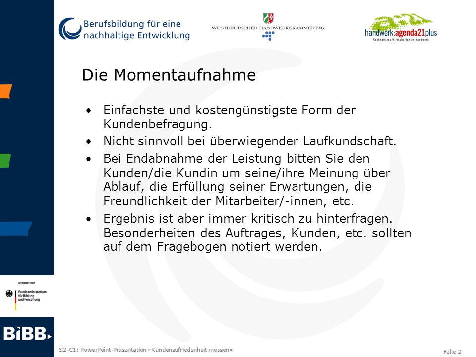 S2-C1: PowerPoint-Präsentation »Kundenzufriedenheit messen« Folie 2 Die Momentaufnahme Einfachste und kostengünstigste Form der Kundenbefragung. Nicht