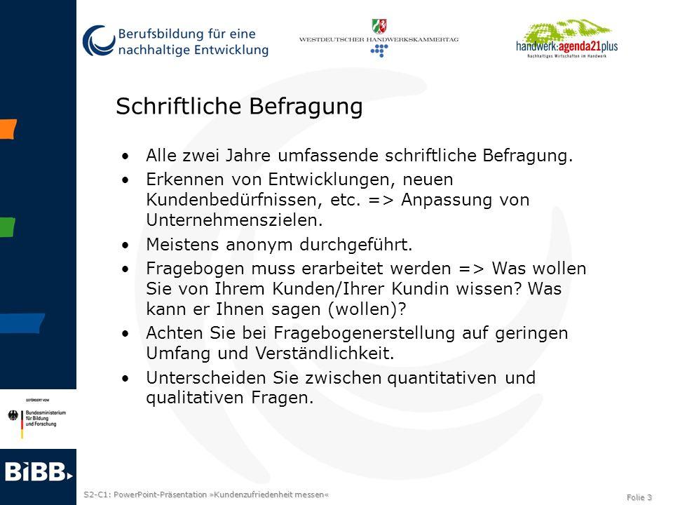 S2-C1: PowerPoint-Präsentation »Kundenzufriedenheit messen« Folie 4 Schriftliche Befragung Erleichtern Sie die Antworten durch die Vorgabe einer Auswahl von Antworten.