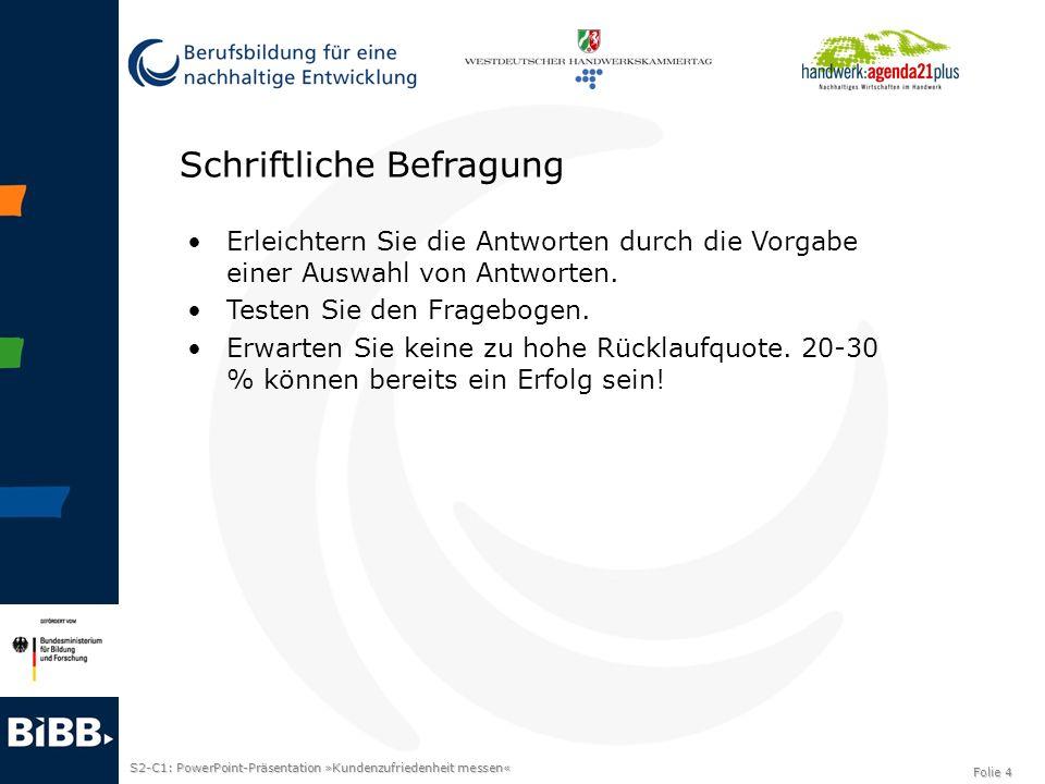 S2-C1: PowerPoint-Präsentation »Kundenzufriedenheit messen« Folie 4 Schriftliche Befragung Erleichtern Sie die Antworten durch die Vorgabe einer Auswa
