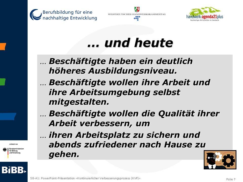 S8-A1: PowerPoint-Präsentation »Kontinuierlicher Verbesserungsprozess (KVP)« Folie 8 Grundlagen von KVP …Reiferes Menschenbild.