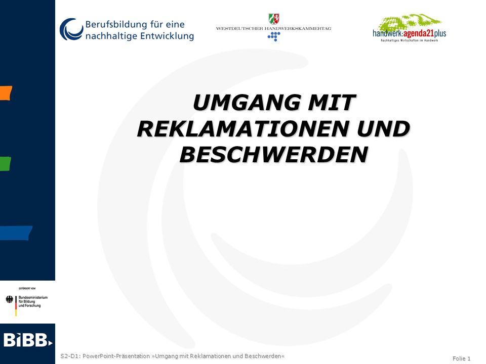 S2-D1: PowerPoint-Präsentation »Umgang mit Reklamationen und Beschwerden« Folie 2 Vom Glück einen Kunden/eine Kundin zu haben, der/die sich beschwert!
