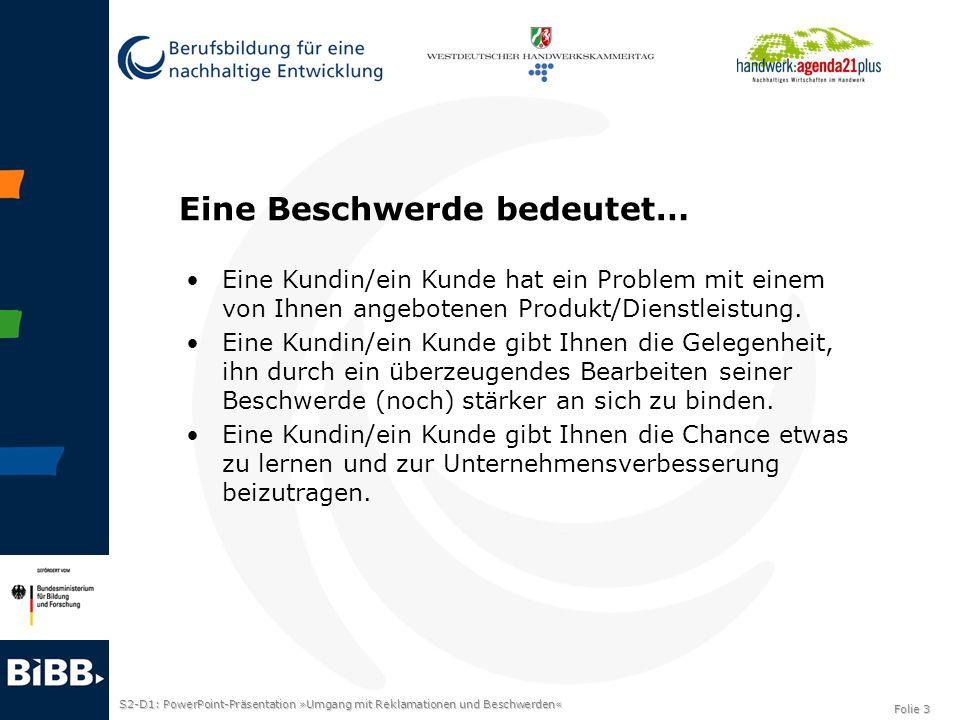 S2-D1: PowerPoint-Präsentation »Umgang mit Reklamationen und Beschwerden« Folie 4 Jede Art von Reklamation erfordert Ruhe und Disziplin.