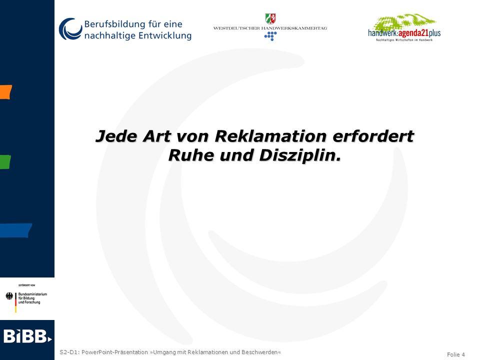 S2-D1: PowerPoint-Präsentation »Umgang mit Reklamationen und Beschwerden« Folie 5 Seien Sie ehrlich.