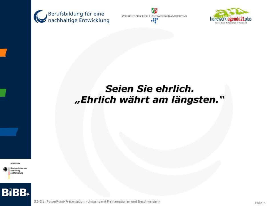 S2-D1: PowerPoint-Präsentation »Umgang mit Reklamationen und Beschwerden« Folie 6 Bauen Sie Beschwerdehemmnisse ab.
