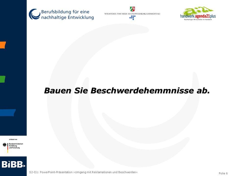 S2-D1: PowerPoint-Präsentation »Umgang mit Reklamationen und Beschwerden« Folie 7 Schulen Sie Ihre Mitarbeiter/-innen.